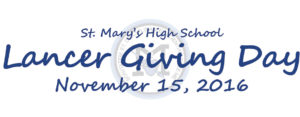 Lancer Giving Day is an opportunity to give back to the school with a donation which will support present and future St. Mary's students.  Click for details.